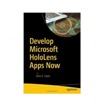 Develop Microsoft HoloLens Apps Now Book 1st Edition