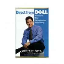 Direct From Dell Strategies That Revolutionized an Industry Book