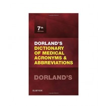 Dorland's Dictionary of Medical Acronyms and Abbreviations 7th Edition