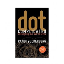 Dot Complicated Untangling Our Wired Lives Book