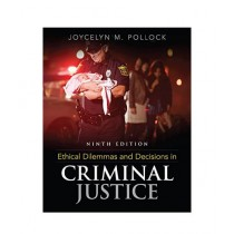 Ethical Dilemmas & Decisions in Criminal Justice Book 9th Edition