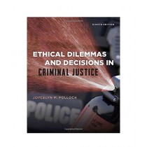 Ethical Dilemmas and Decisions in Criminal Justice Book 8th Edition