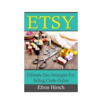 Etsy Ultimate Etsy Strategies For Selling Crafts Online Book