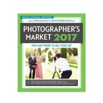 2017 Photographer's Market How and Where to Sell Your Photography Book 40th Edition