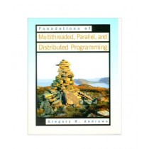 Foundations of Multithreaded, Parallel, and Distributed Programming Book 1st Edition