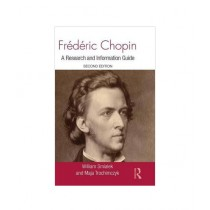 Frédéric Chopin A Research and Information Guide Book