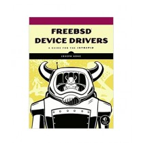 FreeBSD Device Drivers A Guide for the Intrepid Book 1st Edition
