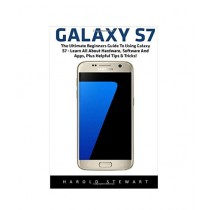 Galaxy S7 The Ultimate Beginners Guide To Using Galaxy S7 Book