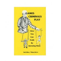 Games Criminals Play How You Can Profit by Knowing Them Book 1st Edition