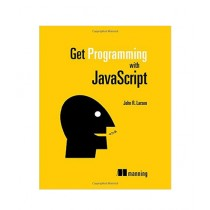 Get Programming with JavaScript Book 1st Edition