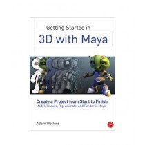 Getting Started in 3D with Maya Book 1st Edition