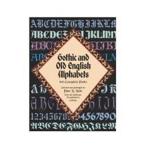 Gothic and Old English Alphabets 100 Complete Fonts Book