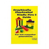 Graphically Illustrated Kindle Fire 8 Guide Book