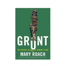 Grunt The Curious Science of Humans at War Book 1st Edition