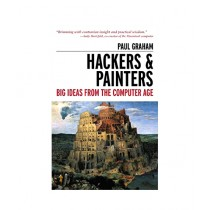 Hackers & Painters Big Ideas From The Computer Age Book 1st Edition