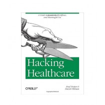 Hacking Healthcare Book 1st Edition