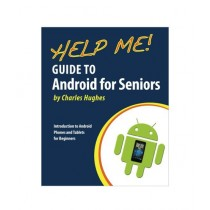 Help Me! Guide to Android for Seniors Book