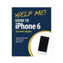 Help Me! Guide to iPhone 6 Book