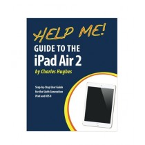 Help Me! Guide to the iPad Air 2 Book