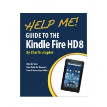 Help Me! Guide to the Kindle Fire HD 8 Book