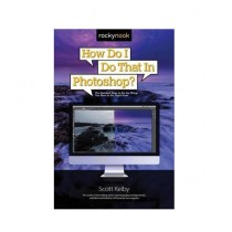 How Do I Do That in Photoshop Book 1st Edition