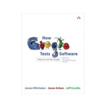 How Google Tests Software Book 1st Edition