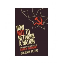 How Not to Network a Nation Book