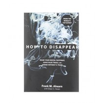 How to Disappear Book 1st Edition