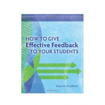 How to Give Effective Feedback to Your Students Book 1st Edition