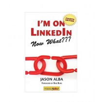 I'm on Linkedin Now What Book 4th Edition