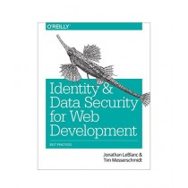 Identity and Data Security for Web Development Book 1st Edition