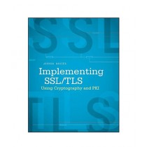 Implementing SSL / TLS Using Cryptography and PKI Book 1st Edition