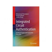 Integrated Circuit Authentication Book 2014th Edition