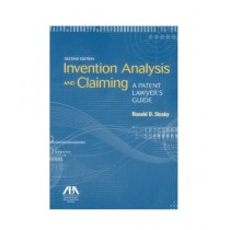 Invention Analysis and Claiming A Patent Lawyer's Guide 2nd Edition