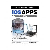 iOS Apps for Masterminds Book 2nd Edition