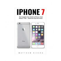 iPhone 7 The Complete User Guide Book