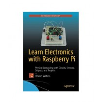 Learn Electronics with Raspberry Pi Book 1st Edition