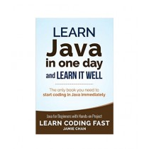 Learn Java in One Day and Learn It Well Book