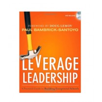 Leverage Leadership A Practical Guide to Building Exceptional Schools Book 1st Edition