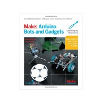 Make Arduino Bots and Gadgets Book 1st Edition