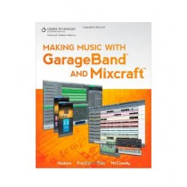 Making Music with GarageBand and Mixcraft Book 1st Edition