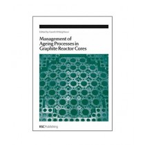 Management of Ageing in Graphite Reactor Cores Book