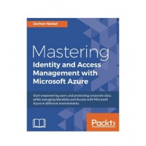 Mastering Identity and Access Management with Microsoft Azure Book
