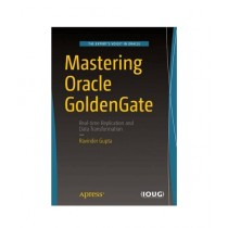 Mastering Oracle GoldenGate Book 1st Edition