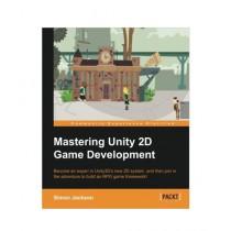 Mastering Unity 2D Game Development Book