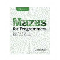 Mazes for Programmers Code Your Own Twisty Little Passages Book 1st Edition