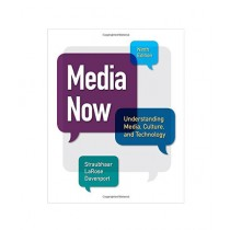 Media Now Understanding Media Culture and Technology Book 9th Edition