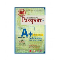 Mike Meyers' CompTIA A+ Certification Passport, Book 6th Edition