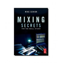 Mixing Secrets for the Small Studio Book 1st Edition