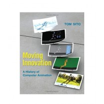 Moving Innovation A History of Computer Animation Book